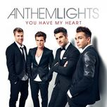 you have my heart - anthem lights