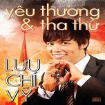 yeu thuong va tha thu - luu chi vy