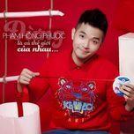 dung la ca the gioi cua nhau (single) - pham hong phuoc