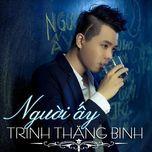 nguoi ay (mini album) - trinh thang binh