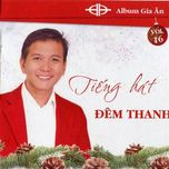tieng hat dem thanh (vol.16 - 2011) - gia an (hat thanh ca)