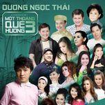 duong ngoc thai -mot thoang que huong 2 (live show) - duong ngoc thai