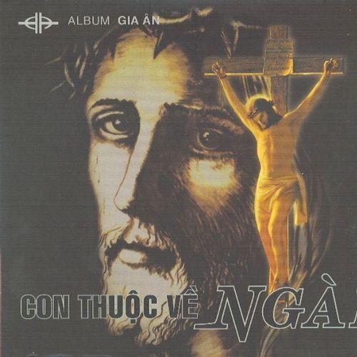 Con Thuộc Về Ngài (Vol.3 - 2008) - Gia Ân (Hát Thánh Ca)