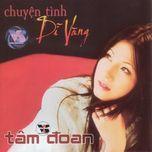 chuyen tinh di vang (van son cd121) - tam doan