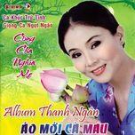 ao moi ca mau - thanh ngan (nsut)