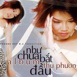 nhu chua bat dau - thu phuong
