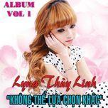 khong the lua chon khac - lyna thuy linh