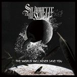 the world will never save you (ep) - silhouette from the skylit