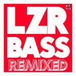 lzr bass (remixes ep) - autoerotique