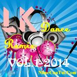 lien khuc nhac viet dance remix (vol.1 - 2014) - dj