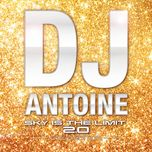 sky is the limit 2.0 (gold edition - full version) - dj antoine