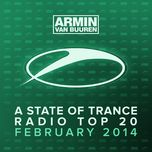 a state of trance radio top 20 – february 2014 (including classic bonus track) - armin van buuren