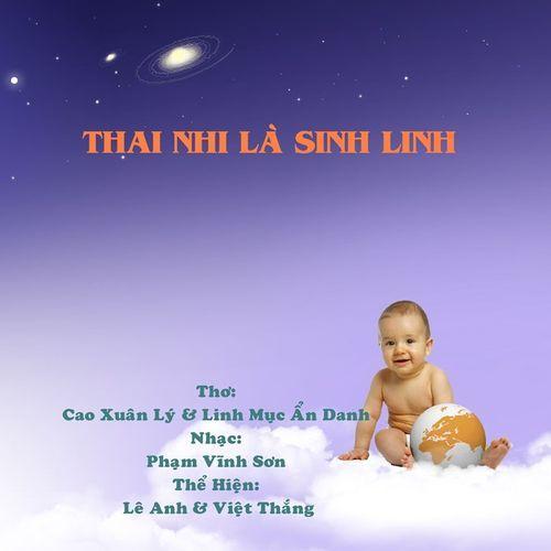 Album Thai Nhi Là Sinh Linh (Phạm Vĩnh Sơn) - Lê Anh, Việt Thắng