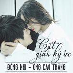 cat giau ky uc (single) - dong nhi, ong cao thang