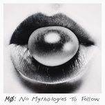 no mythologies to follow (deluxe) - mø