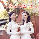 hat cho con (single) - thuy anh, kim hien