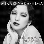 zutto suki datta - all my covers - mika nakashima