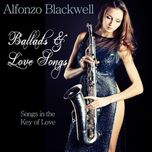 ballads & love songs - alfonzo blackwell