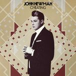 cheating (remix ep) - john newman
