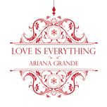 love is everything (single) - ariana grande