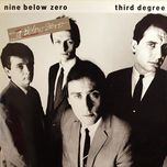 third degree - nine below zero