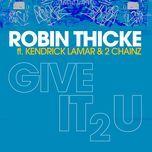 give it 2 u (remix) (single) - robin thicke