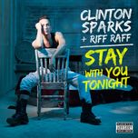 stay with you tonight (single) - clinton sparks