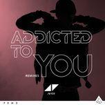 addicted to you (remixes) - avicii