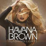 flashing lights (single) - havana brown