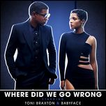 where did we go wrong (single) - babyface, toni braxton