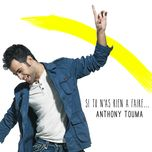 si tu n'as rien a faire (single) - anthony touma