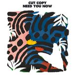 need you now (single) - cut copy