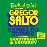 samba do mundo (fatboy slim presents gregor salto) (single) - gregor salto