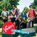 can we dance (single) - the vamps