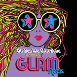 oh yes we can love: a history of glam rock - v.a