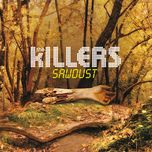 sawdust - the killers