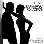 love, marriage & divorce - toni braxton, babyface