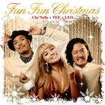 fun fun christmas (single) - che'nelle, tee, leo