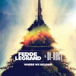 where we belong (single) - fedde le grand, di rect