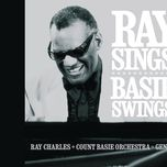 ray sings, basie swings - ray charles, count basie and his orchestra