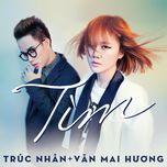 tim (single) - van mai huong, truc nhan