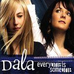everyone is someone - dala