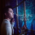 lang le noi nay (single) - nam cuong