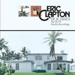 give me strength: the '74/'75 studio recordings - eric clapton