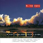 a way to bleed your lover - blind zero
