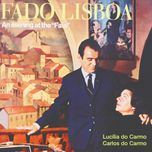 fado lisboa - an evening at the faia - carlos do carmo, lucilia do carmo