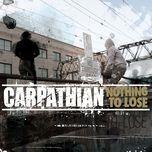nothing to lose - carpathian
