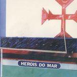 herois do mar - herois do mar