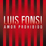 amor prohibido (single) - luis fonsi
