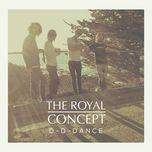 d-d-dance (single) - the royal concept